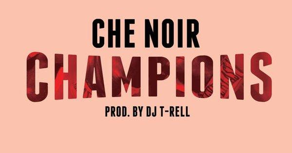 Che' Noir - Champions