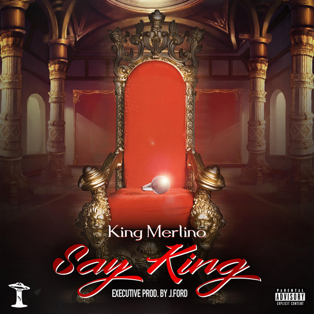 King Merlino - Say King