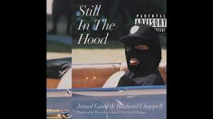 Still in the Hood (feat. Rasheed Chappell