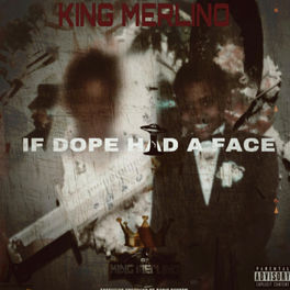 King Merlino - If Dope Had A Face